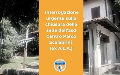 Cermenate: Interrogazione urgente sulla chiusura della sede dell'asd Centro Parco Scalabrini (ex A.L.A.)